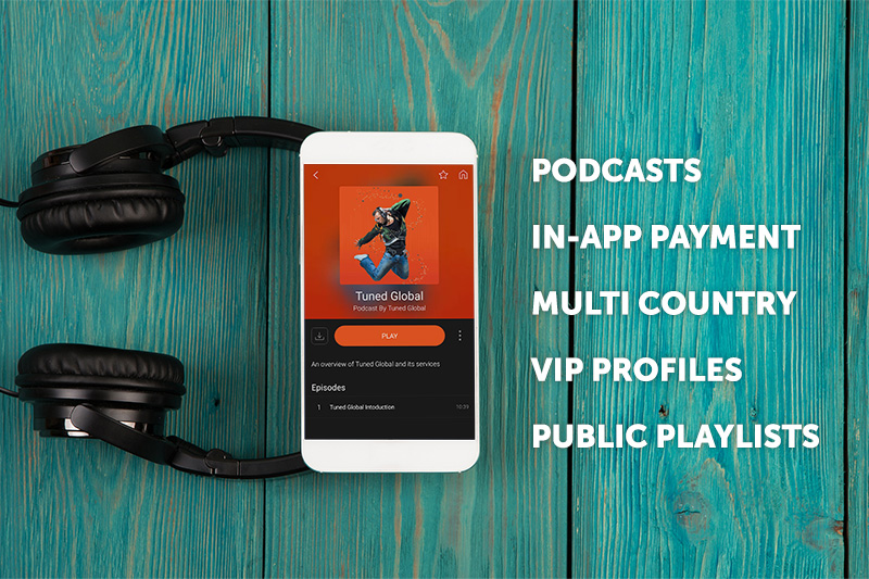 Tuned Global add Podcasts, in-app payment and multi-country services to their turnkey music streaming solution